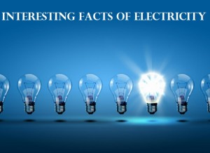 Few Interesting Facts About Electricity