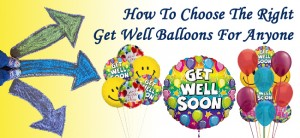 How To Choose The Right Get Well Balloons For Anyone