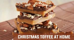 Make Christmas toffee at home!