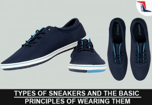 Types Of Sneakers And The Basic Principles Of Wearing Them